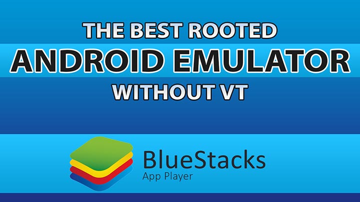Bluestacks-rooted-android-emulator