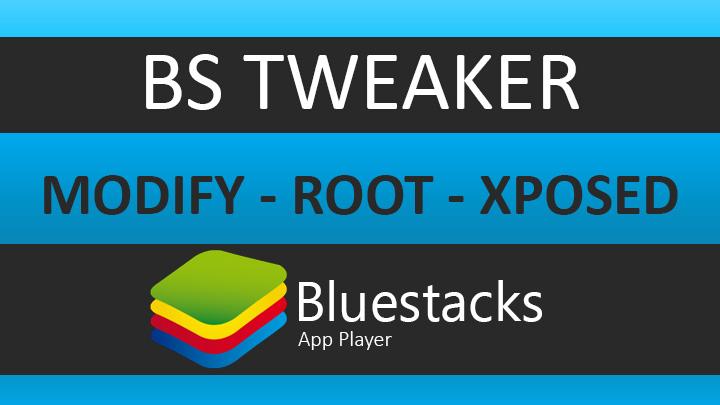 bs-tweaker-modify-blustacks-version-android